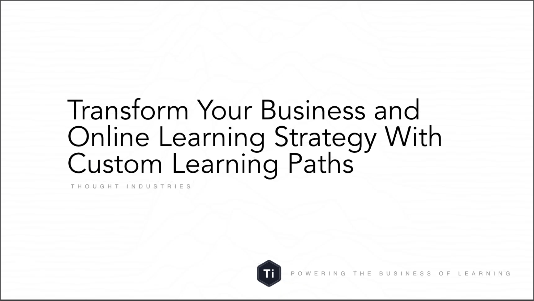 Transform Your Business and Online Learning Strategy With Custom Learning Paths