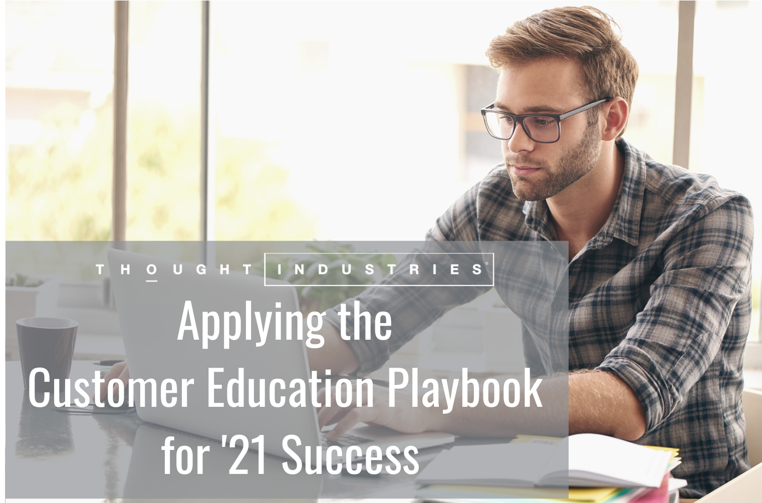 Applying the Customer Education Playbook for 21 Success-1