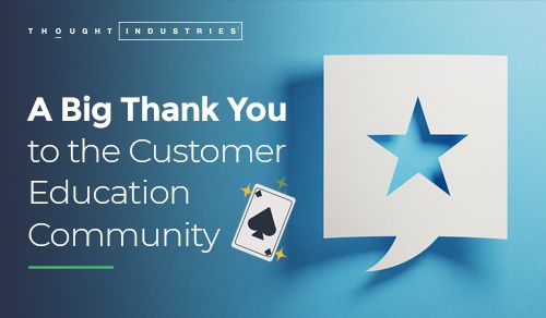 Thank You to the Customer Education Community