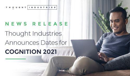Thought Industries Announces Dates COGNITION 2021