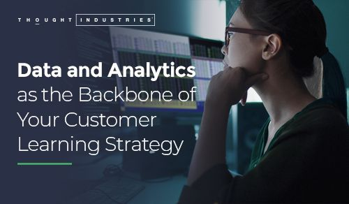 Data and Analytics - a Backbone of Your Customer Learning Strategy