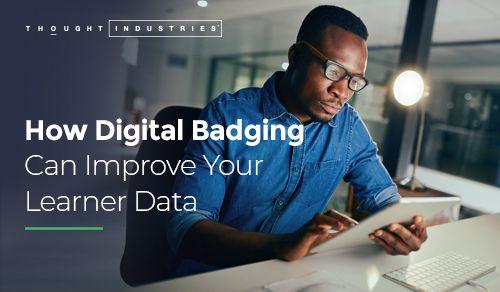 How Digital Badging Can Improve Learner Data