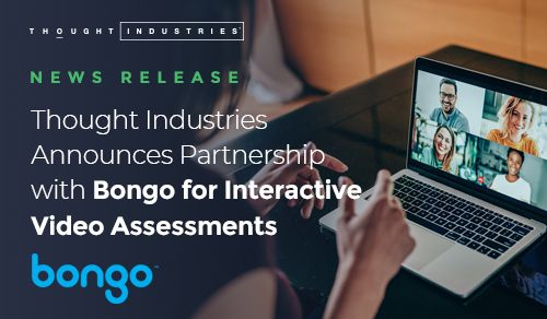 Thought Industries Partnership with Bongo for Interactive Video Assessments