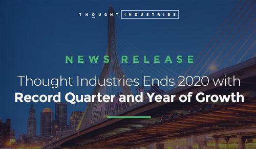 Thought Industries Ends 2020 with Record Year of Growth