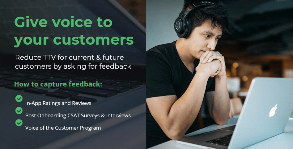 To improve the customer learning experience and outcomes listen to customer feedback